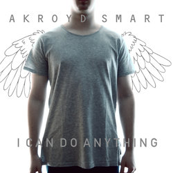 Akroyd Smart - I Can Do Anything - Internet Download