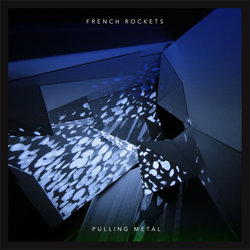 French Rockets  - Pulling Metal
