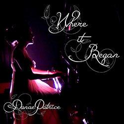 Danae Patrice - Where It Began