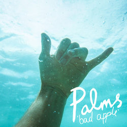 Palms - Bad Apple