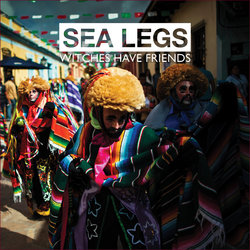 Sea Legs - Witches Have Friends