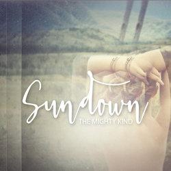 The Mighty Kind - Sundown