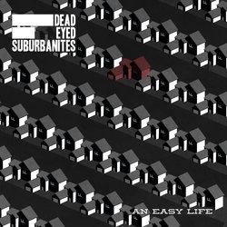 Dead Eyed Suburbanites - Easy To Love