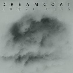 Dreamcoat - Ghost Legs