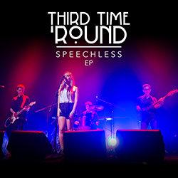 Third Time 'Round - Speechless