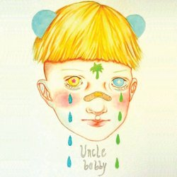 Uncle Bobby - My Mind Is Already Gone