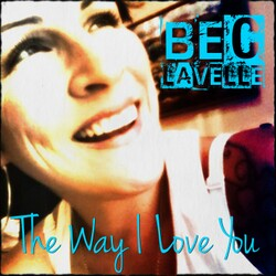 Bec Lavelle - The Way I Love You