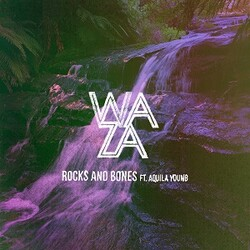 Waza - Rocks and Bones feat. Aquila Young