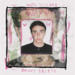 Wax Witches - Danny Delete