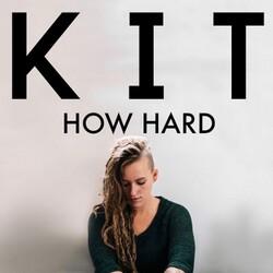 KIT - How Hard