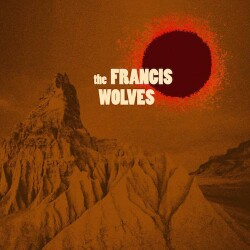 The Francis Wolves - Desert Love