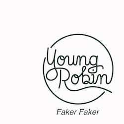 Young Robin - Faker Faker