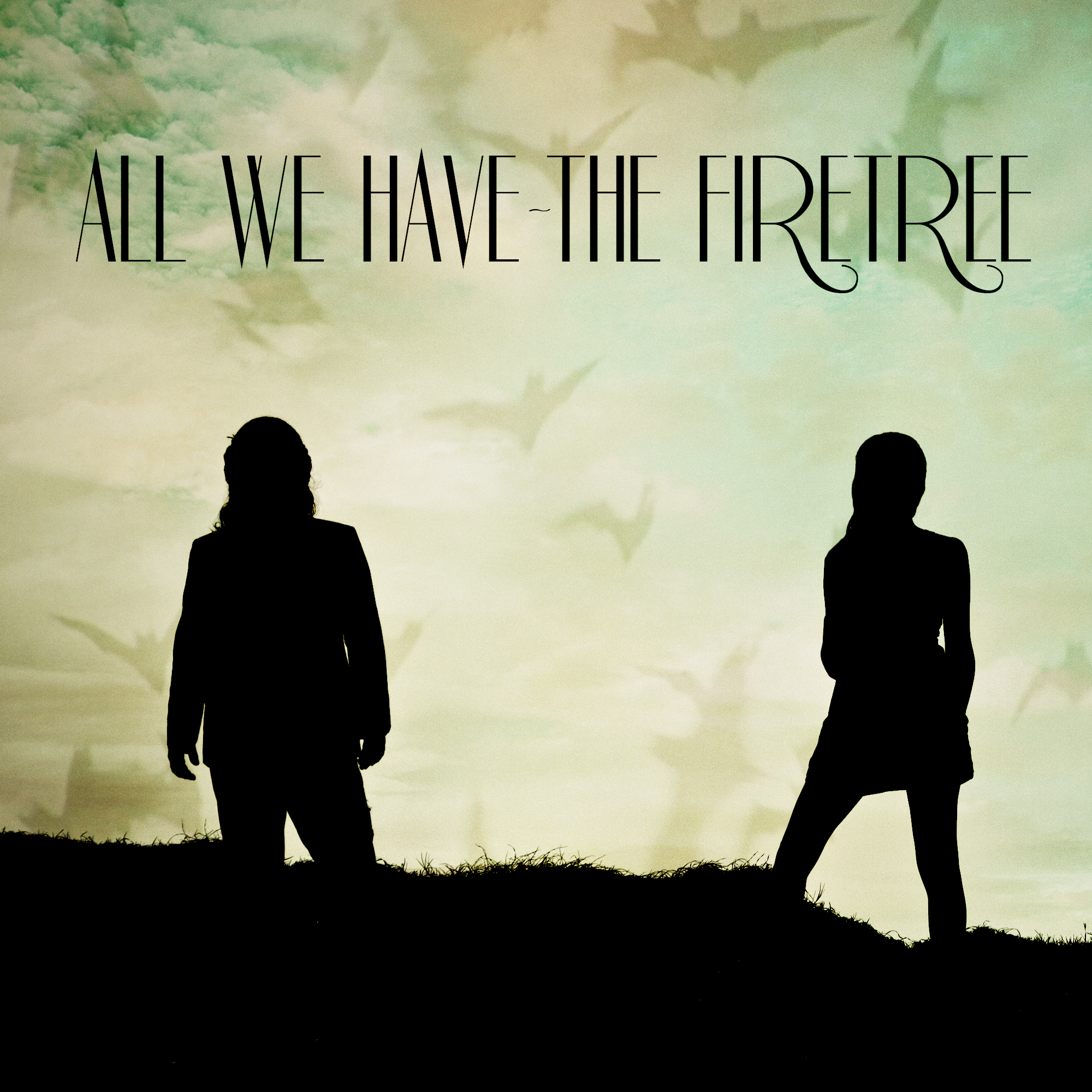 The Firetree - All We Have