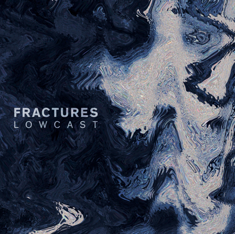 Fractures - Lowcast