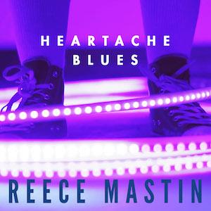 Reece Mastin - Heartache Blues