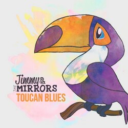 Jimmy & The Mirrors - Toucan Blues