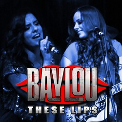 Baylou - These Lips