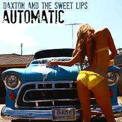 Daxton & The Sweet Lips - Automatic