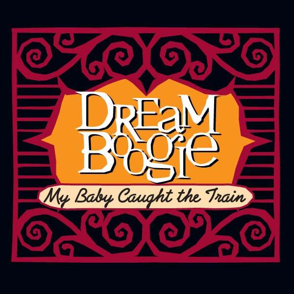 Dreamboogie - My Baby Caught The Train - Radio Edit