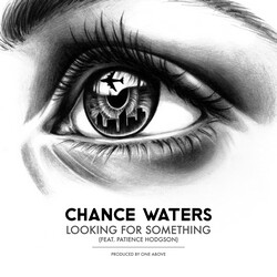 Chance Waters - Looking for Something (Ft Patience Hodgson)
