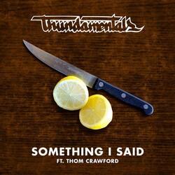 Thundamentals  - Something I Said Ft. Thom Crawford