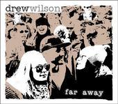 Drew Wilson - FAR AWAY
