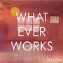 Tin Lion - Whatever Works