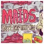 Maids - Happy Here Right Now