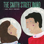 The Smith Street Band - I Scare Myself Sometimes (featuring Lucy Wilson)