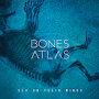 Bones Atlas - Sex (On Their Minds)