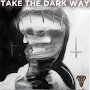 Walking With Thieves - Take the Dark Way