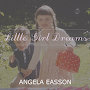 Angela Easson  - Little Girl Dreams