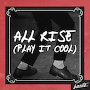 Harts - All Rise (Play It Cool)