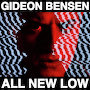 Gideon Bensen - All New Low