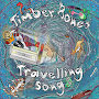 Timber Bones - Travelling Song