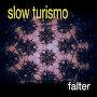 Slow Turismo - Falter