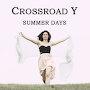 Crossroad Y - Summer Days