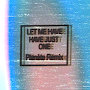 Planète - Let Me Have Just One Planète Remix