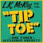 L.K. McKay - Tip Toe
