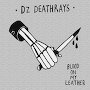 DZ Deathrays - Blood On My Leather