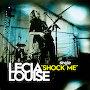 Lecia Louise - Shock Me