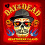 Day of the Dead - Heartbreak Island