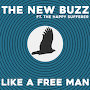 The New Buzz - Like a Free Man ft The Happy Sufferer