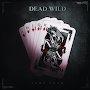 Dead Wild - Lady Luck