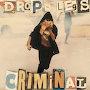 Drop Legs - Criminal