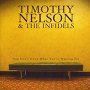 Timothy Nelson & the Infidels - You Don't Know What You're Waiting For