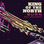 King Of The North - Burn