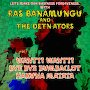 Ras Banamungu and the Det-n-ators - Bye Bye Bumbaclot (Let's Make Our Business Forgiveness)