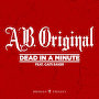 A.B. Original - Dead In A Minute (featuring Caiti Baker)