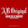 A.B. Original - Dead In A Minute (featuring Caiti Baker)